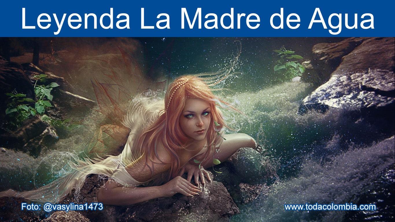 Madre De Agua Leyenda De La Madre De Agua Mitos Y