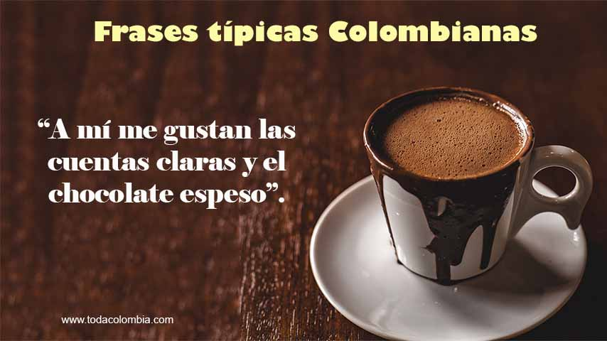 Frases Típicas Colombianas Listado De Frases Colombianas